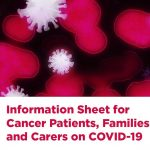 New patient and carer information sheet on COVID-19 interim guidance for haematology and oncology – AU and NZ versions now available